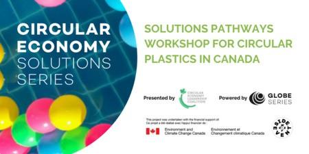 Atelier sur les voies des solutions pour les plastiques circulaires au Canada