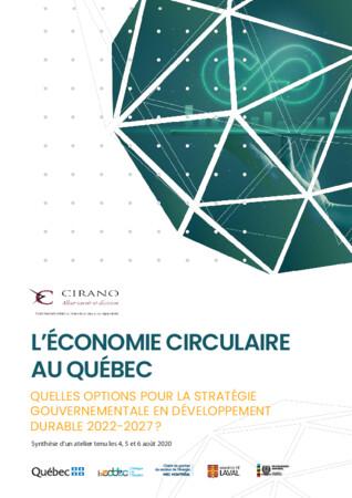 L'économie circulaire au Québec - Quelles options pour la stratégie gouvernementale en développement durable 2022-2027 ?