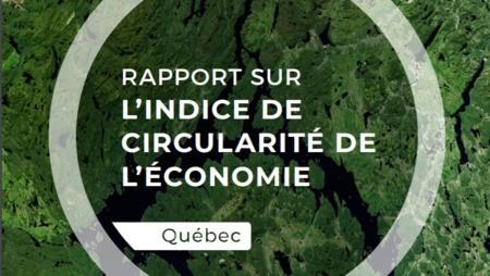 Rapport sur l'indice de circularité de l'économie du Québec
