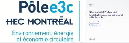 Séminaire Pôle e3c HEC Montréal: Métabolisme, mine urbaine et ville durable