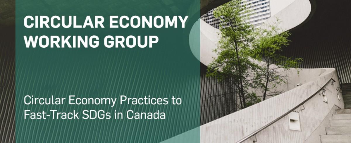 Groupe de travail sur les pratiques d'économie circulaire pour accélérer l'atteinte des ODD au Canada