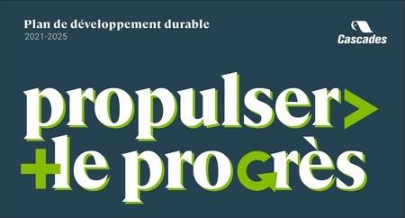 4e Plan de développement durable de Cascades – Propulser le progrès en donnant vie à l'économie circulaire